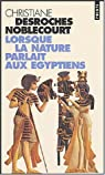 Lorsque la nature parlait aux Egyptiens par Desroches-Noblecourt