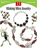 Making Wire Jewelry: 13 Projects (Easy-Does-It)