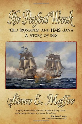 Image of The Perfect Wreck - Old Ironsides and HMS Java: A Story of 1812