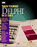 img - for Teach Yourself Borland Delphi in 21 Days (Sams Teach Yourself) by Wozniewicz, Andrew (1995) Paperback book / textbook / text book