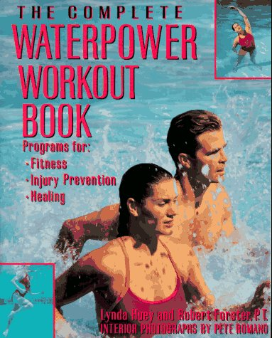 The Complete Waterpower Workout Book: Programs for Fitness, Injury Prevention, and Healing