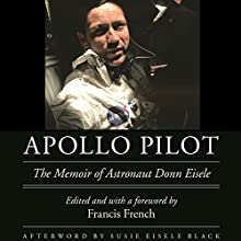 Apollo Pilot: The Memoir of Astronaut Donn Eisele Audiobook by Donn Eisele Narrated by Kevin Pierce