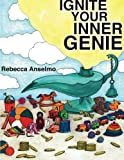 img - for Ignite Your Inner Genie: Your Wish Is Your Command For Kids (Volume 1) book / textbook / text book