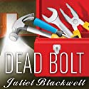 Dead Bolt: Haunted Home Renovation Series, Book 2 Audiobook by Juliet Blackwell Narrated by Xe Sands