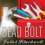 Dead Bolt: Haunted Home Renovation Series, Book 2 (       UNABRIDGED) by Juliet Blackwell Narrated by Xe Sands