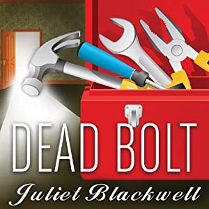 Dead Bolt: Haunted Home Renovation Series, Book 2 | [Juliet Blackwell]