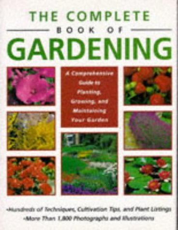 The Complete Book of Gardening: A Comprehensive Guide to Planting, Growing, and Maintaining Your Garden, Klaas T. Noordhuis