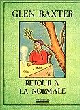 Retour à la normale (French Edition) (2905292539) by Baxter, Glen