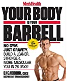 Men's Health Your Body Is Your Barbell:�No Gym. Just Gravity. Build a Leaner, Stronger, More Muscular You in 28 Days!
