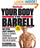 Men's Health Your Body Is Your Barbell:No Gym. Just Gravity. Build a Leaner, Stronger, More Muscular You in 28 Days!