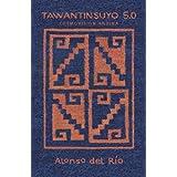 Tawantinsuyo 5.0: Cosmovision Andina