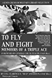 Image of To Fly and Fight: Memoirs Of A Triple Ace (Warcraft)