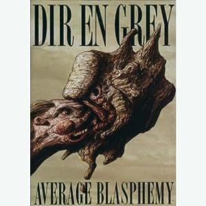 Dir En Grey - Average Blasphemy