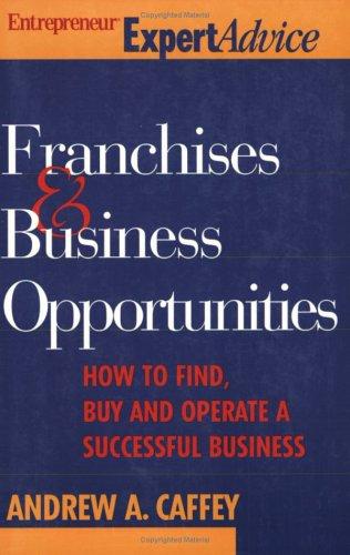 Franchise & Business Opportunities (Entrepreneur Magazine's Expert Advice)