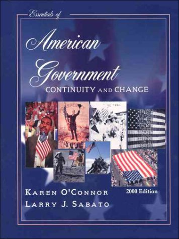 Essentials of American Government: Continuity and Change : 2000 Edition