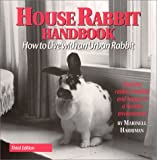 House Rabbit Handbook: How to Live with an Urban Rabbit (0940920123) by Marinell Harriman
