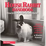 House Rabbit Handbook: How to Live with an Urban Rabbitby Marinell Harriman