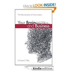 Your Brain and Business: The Neuroscience of Great Leaders (Free Kindle Book)
