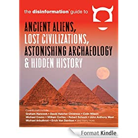 Disinformation Guide to Ancient Aliens, Lost Civilizations, Astonishing Archaeology and Hidden History