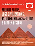 img - for Disinformation Guide to Ancient Aliens, Lost Civilizations, Astonishing Archaeology and Hidden History book / textbook / text book