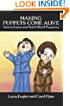 Making Puppets Come Alive: How to Lea...