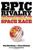 img - for Epic Rivalry: The Inside Story of the Soviet and American Space Race book / textbook / text book