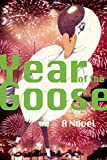 img - for Year of the Goose: A Novel book / textbook / text book