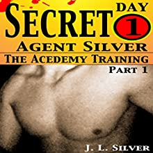 Secret Agent Silver: The Academy Training Day 1: Secret Agent Silvers, Part 1 (       UNABRIDGED) by J.L. Silver Narrated by TG Burns