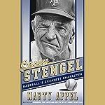 Casey Stengel: Baseball's Greatest Character | Marty Appel