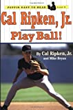 Cal Ripken, Jr.: Play Ball! (Puffin Easy-To-Read) (0141301848) by Ripken, Cal