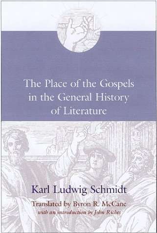 The Place of the Gospels in the General History of Literature, KARL LUDWIG SCHMIDT