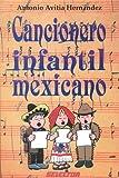 Cancionero Infantil Mexicano (Coleccion Literatura Inf. Y Juv) (Spanish Edition)