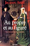Au propre et au figure: Une histoire de la propriete (French Edition) (2213016933) by Attali, Jacques