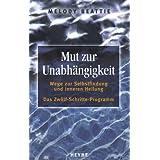 """Mut zur Unabh�ngigkeit: Wege zur Selbstfindung und inneren Heilung. Das Zw�lf-Schritte-Programmvon """"Melody Beattie"""""""