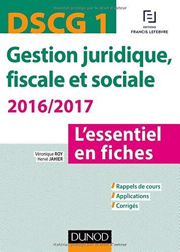 DSCG 1 - Gestion juridique, fiscale et sociale 2016/2017 - 6e édition - L'essentiel en fiches