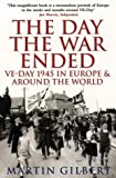 The Day the War Ended (0006863442) by MARTIN GILBERT