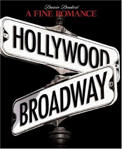 A Fine Romance: Hollywood/Broadway (The Magic. The Mahem. The Musicals.), Darcie Denkert