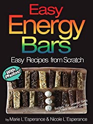 Easy Energy Bars: 45 Recipes for Granola Bars and Other Natural Snacks (Easy Recipes from Scratch)