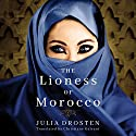 The Lioness of Morocco Audiobook by Julia Drosten, Christiane Galvani - translation Narrated by Henrietta Meire