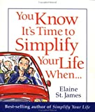 You Know It's Time to Simplify Your Life When... (0740700855) by Elaine St. James