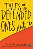 Tales of the Defended Ones (Storyweaver)