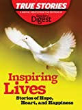 img - for Inspiring Lives: Stories of Hope, Heart, and Happiness (True Stories by Reader's Digest Book 5) book / textbook / text book
