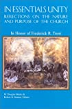 img - for In Essentials Unity: Reflections on the Nature and Purpose of the Church: In Honor of Frederick R. Trost book / textbook / text book