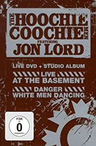The Hoochie Coochie Men feat. Jon Lord - Live At The Basement + Danger White Men Dancing (DVD+CD)