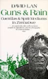 Guns and Rain: Guerrillas & Spirit Mediums in Zimbabwe (0520055896) by David Lan