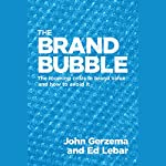 The Brand Bubble: The Looming Crisis in Brand Value and How to Avoid It | John Gerzema,Ed Lebar
