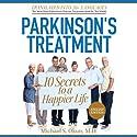 Parkinson's Treatment: 10 Secrets to a Happier Life: English Edition Hörbuch von Michael S Okun, MD Gesprochen von: Rich Germaine