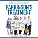 Parkinson's Treatment: 10 Secrets to a Happier Life: English Edition | Michael S Okun, MD