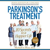 Parkinson's Treatment: 10 Secrets to a Happier Life: English Edition | [Michael S Okun, MD]