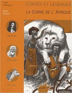 Contes et légendes de la corne de l'Afrique : paroles douces comme la soie et semelles de vent